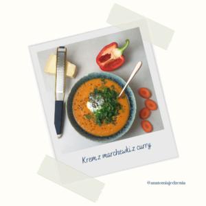 Anatomia Jedzenia Krem Z Marchewki Curry
