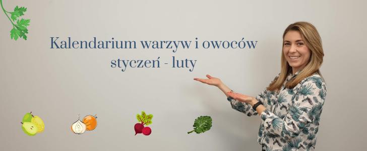 Anna Kowalczyk Kalendarium Warzyw I Owoców Styczeń Luty