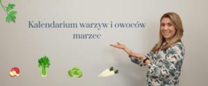 Kalendarium Warzyw I Owoców Marzec Anatomia Jedzenia